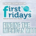 First Fridays: Finding the Michigan Meteor