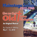Give Me That Old Time Religion, a gospel musical