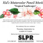 Kids Watercolor Pencil Workshop, Tropical Landscape