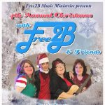 4th Annual Christmas with Free2B & Friends