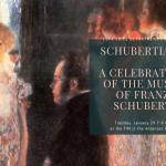 Schubertiade, a Celebration of the Music of Franz Schubert