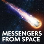 First Fridays: Messengers from Space