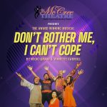 The award-winning musical, Don't Bother Me, I Can't Cope
