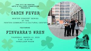 Cabin Fever w/ Finvarra's Wren