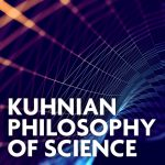 First Fridays: Kuhnian Philsophy of Science