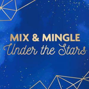 Mix & Mingle Under the Stars