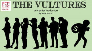 The Vultures: A World Premiere Play at Flint Commu...