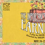 Flint Community Players Presents: The Importance of Being Earnest