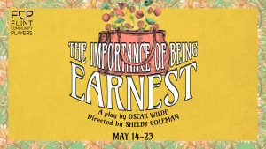 Flint Community Players Presents: The Importance o...