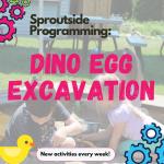 Sproutside Programming: Dino Egg Excavation