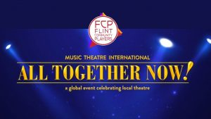 Flint Community Players Presents: ALL TOGETHER NOW...