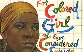 Auditions, For Colored Girls Who Consider Suicide/When the Rainbow is Enuf
