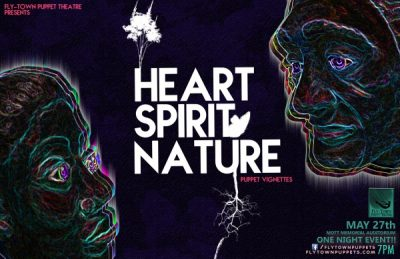 Fly-Town Puppet Theatre's HEART, SPIRIT, NATURE Puppet Vignettes
