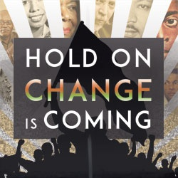 Hold On Change is Coming! - Black History Performance